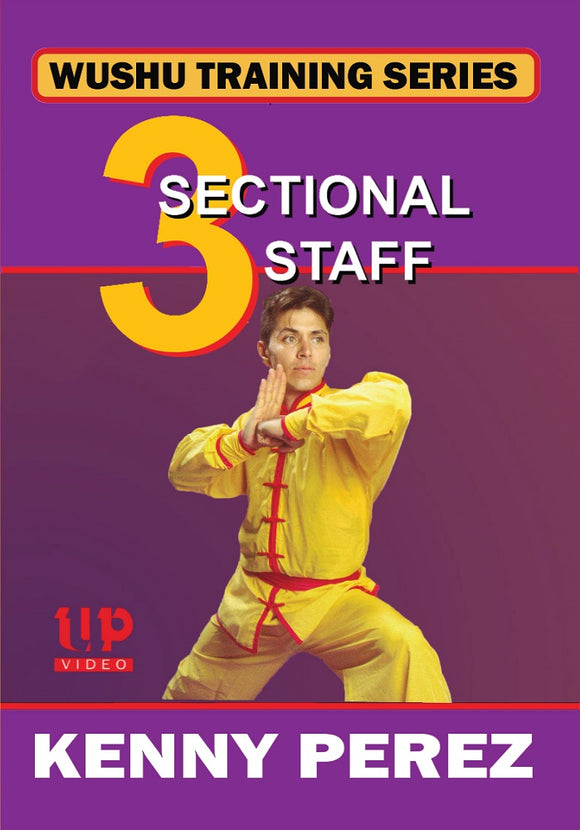 Wushu Training 3 Sectional Staff DVD Kenny Perez Northern Style Kung Fu weapon