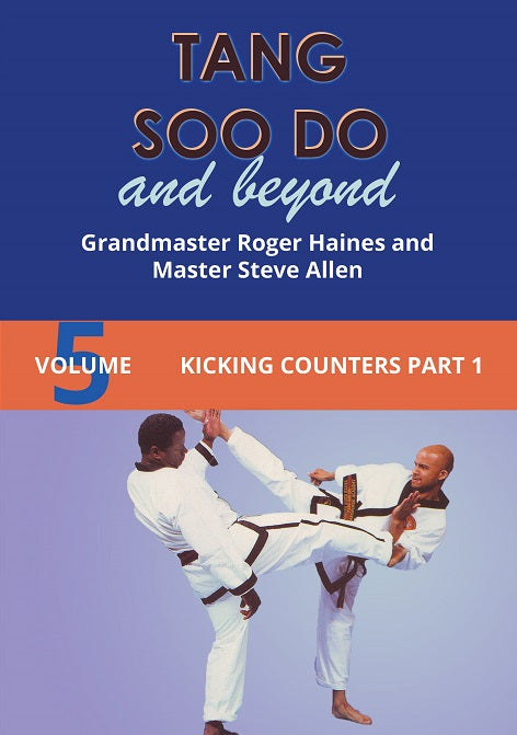 Tang Soo Do & Beyond #5 Kicking Counters Part 1 Korean Karate DVD Roger Haines