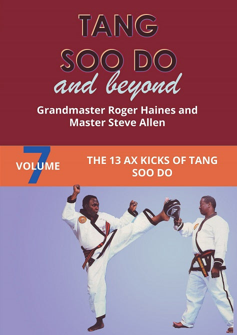 Tang Soo Do & Beyond #7 the 13 Ax Kicks Korean Karate DVD Roger Haines