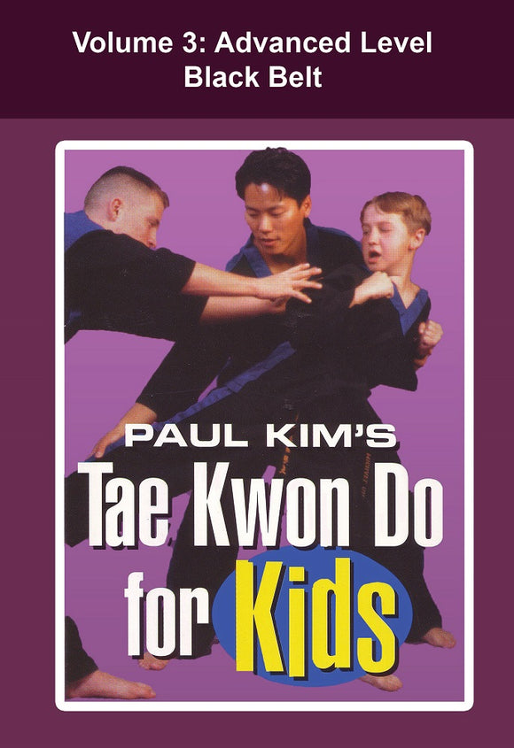 Tae Kwon Do for Kids #3 Advanced Black Belt forms techniques DVD Paul Kim