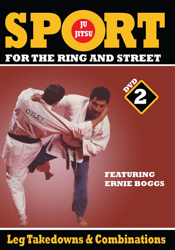 Jiu-Jitsu Ring & Street Fighting #2 Leg Takedowns & Combos DVD Ernie Boggs