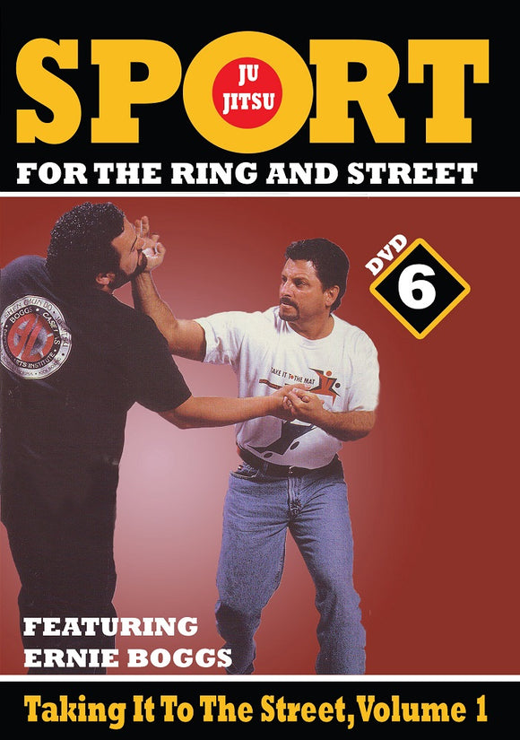 Jiu-Jitsu Ring & Street Fighting #6 Taking It to the Street #1 DVD Ernie Boggs