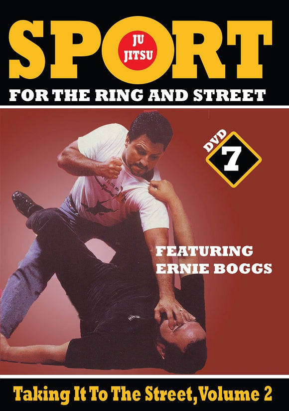 Jiu-Jitsu Ring & Street Fighting #7 Taking to Street #2 DVD Ernie Boggs mma