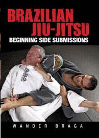 Brazilian Jiu-Jitsu Beginning Side Submissions DVD Wander Braga