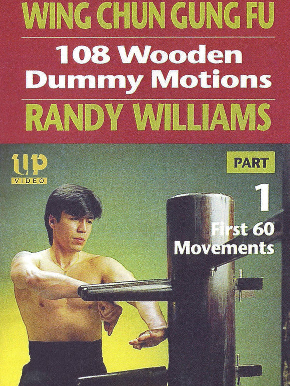 Wing Chun Gung Fu 108 Wooden Dummy Motions #1 DVD Randy Williams