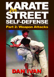 Karate for Street Survival Self Defense - Attackers with Weapons #2 DVD Dan Ivan