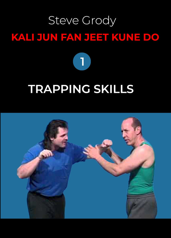 Kali Jun Fan Jeet Kune Do Trapping Skills #1 DVD Steve Grody martial arts