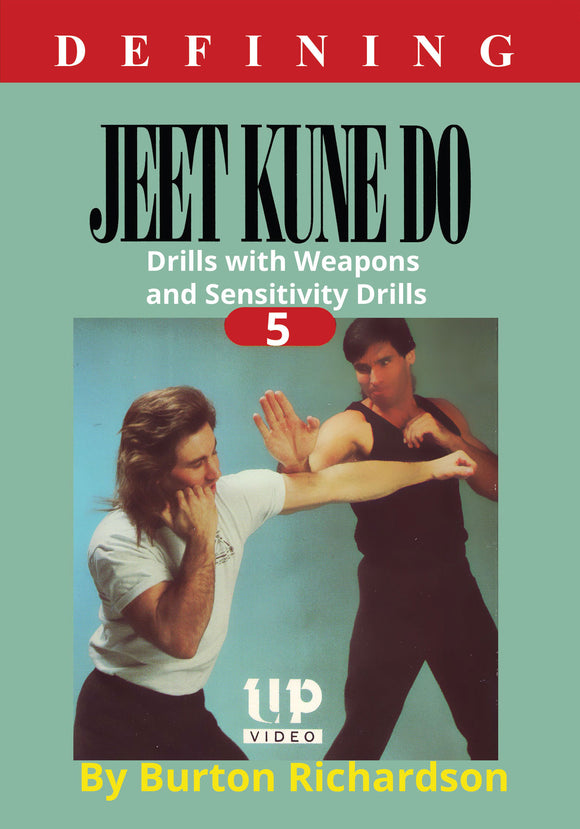 Defining Jeet Kune Do #5 Weapons Bruce Lee Fighting Skills DVD Burton Richardson