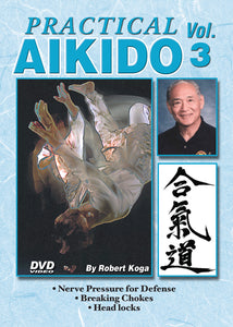 Practical Aikido #3 nerve pressure, breaking chokes, headlocks DVD Robert Koga