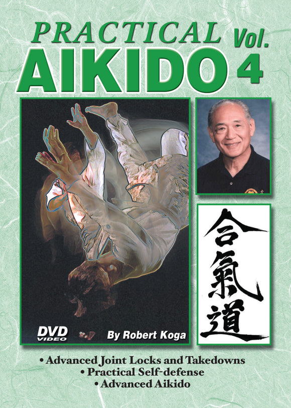 Practical Aikido #4 advanced joint locks, defensive techniques DVD Robert Koga