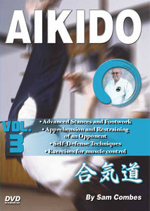 Aikido #3 Advanced Stances, Footwork, Restraints, Self-Defense DVD Sam Combes