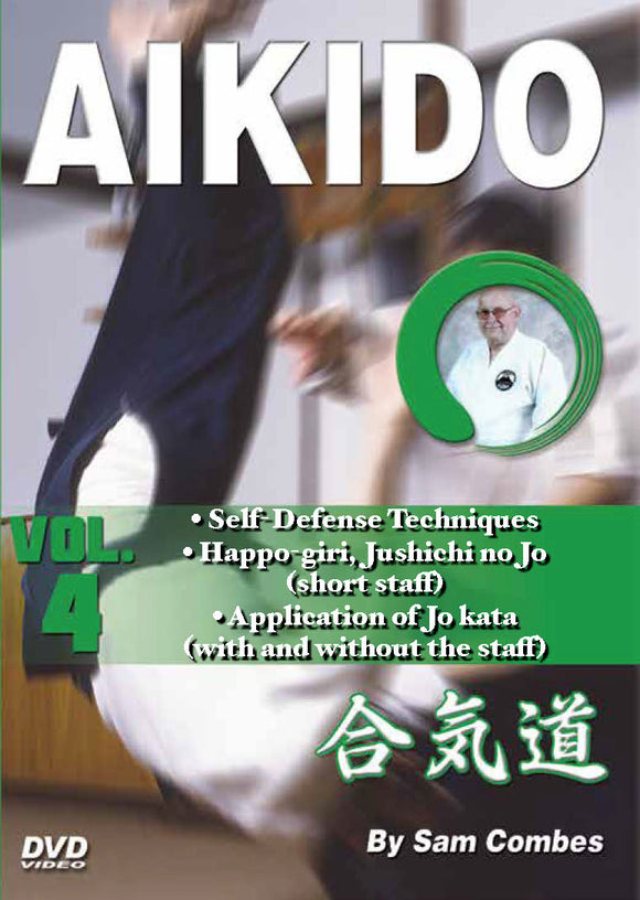 Aikido #4 Chokes, Self-Defense, Happo Giri, Jo Staff, Kata DVD Sam Combes