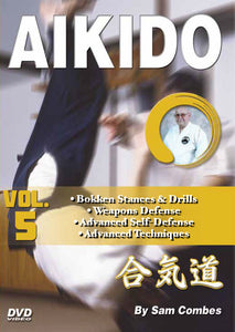 Aikido #5 Bokken, Weapons, Advanced Self Defense & Techniques DVD Sam Combes