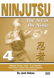 Ninjutsu Art of the Ninja #4 Hanbo, Rokushaku, Kamae, immobilizing DVD Jack Hoban
