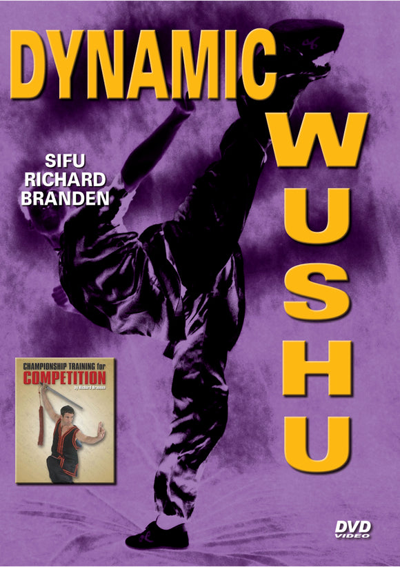 Dynamic Wushu Chinese Kung Fu DVD Richard Branden tournament kicking weapons