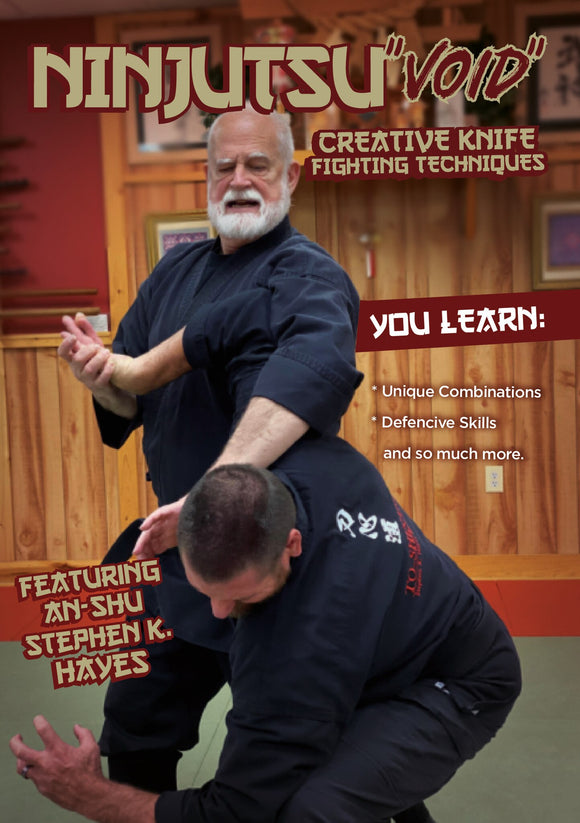 Ninjutsu Void Creative Knife DVD Stephen Hayes combinations defensive skills