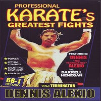 "Dennis ""The Terminator"" Alexio vs Darrell Henegan Pro Karate Greatest Fights DVD"