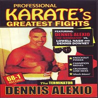 Dennis Terminator Alexio vs Lowell Nash & Dennis Downey Pro Karate Fights DVD