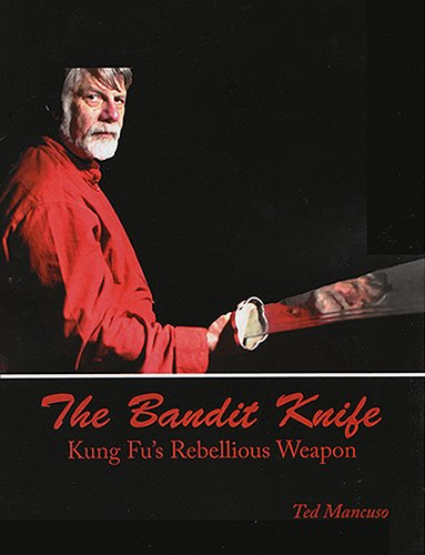 BOOK & DVD SET Chinese Bandit Knife Kung Fu Rebellious Weapon Ted Mancuso sword