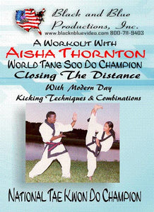 Workout with AAU Tae Kwon Do Karate Champ Aisha Thornton Closing Distance DVD