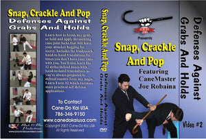Snap Crackle Pop Cane Staff Defenses Against Grabs & Holds #2 DVD Joe Robaina