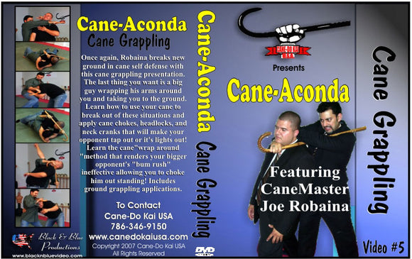Cane Aconda Grappling #5 ground self defense big attacker DVD Joe Robaina staff