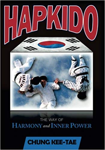 Hapkido Way of Harmony & Inner Power Korean Karate Book Chung Kee Tae