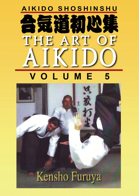 Shoshinshu Art of Aikido #5 Beginning Practice DVD Kensho Furuya