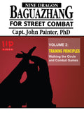Nine Dragon Baguazhang Street Combat #2 Training Principles DVD John Painter