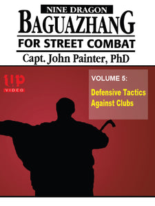 Nine Dragon Baguazhang Street Combat #5 Defensive Tactics DVD John Painter