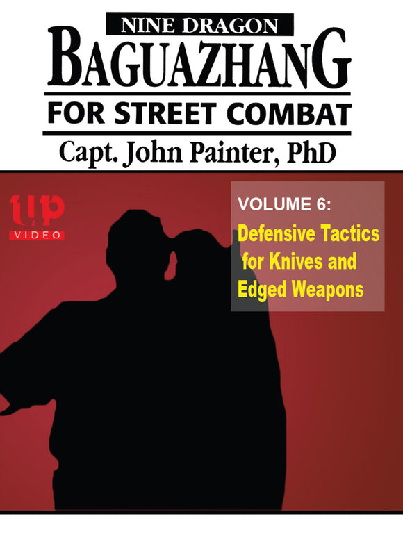 Nine Dragon Baguazhang Street Combat #6 Defensive Knives DVD John Painter