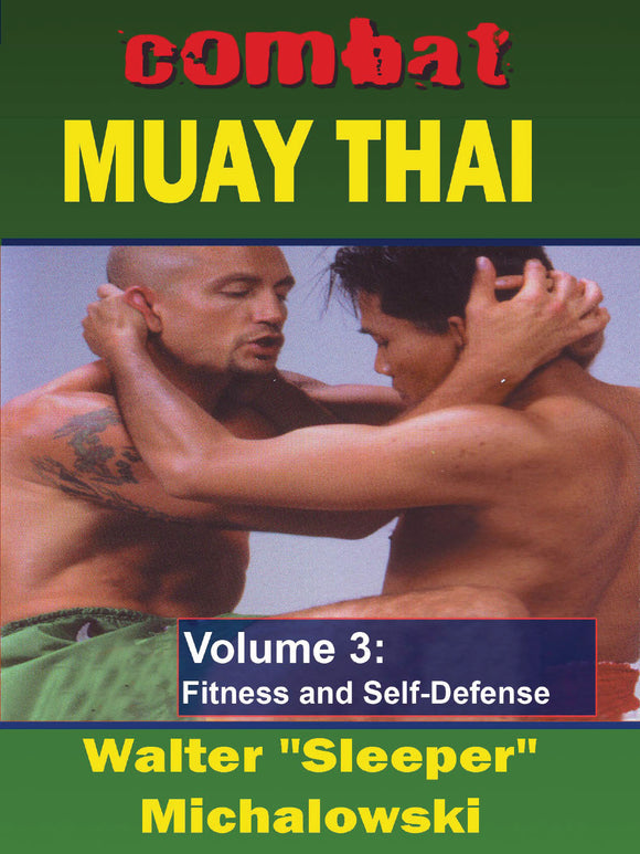 Combat Muay Thai #3 Training Secrets & Street Techniques DVD Walter Michalowski