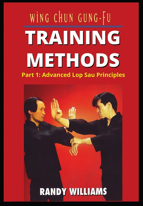 Wing Chun Gung Fu Training Methods #1 Advanced Lop Sau Principals DVD Randy Williams