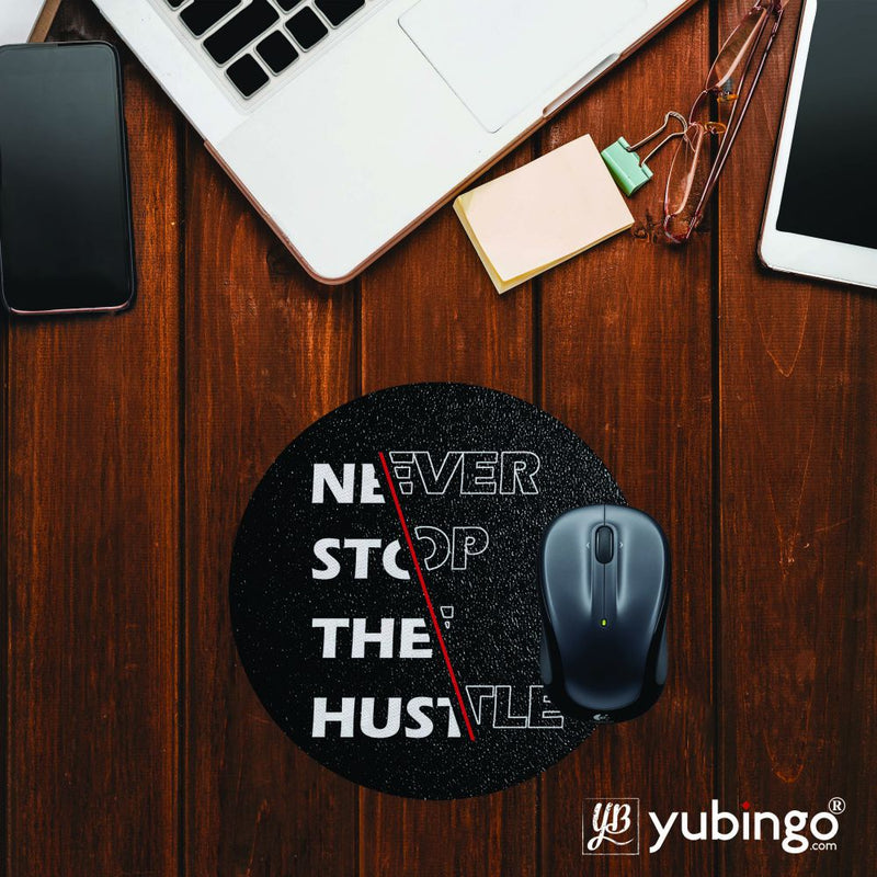 Never Stop Hustle Mouse Pad (Round)