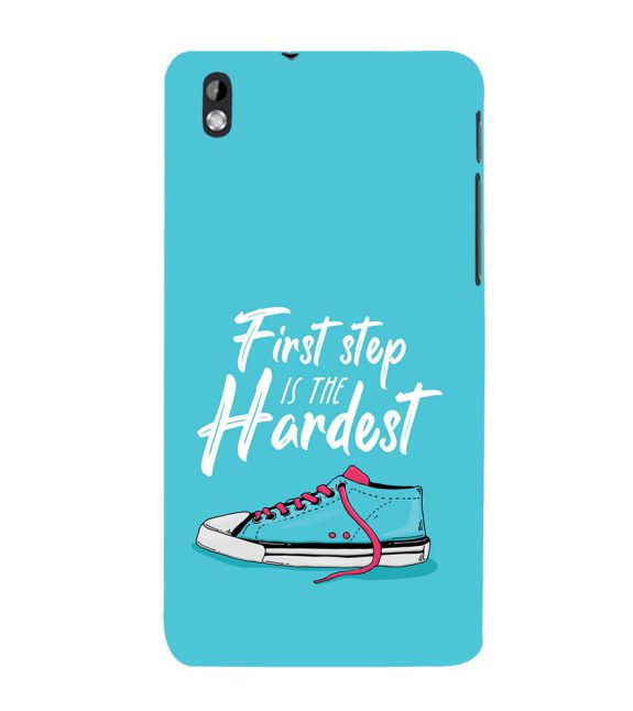 First Step is Hardest Back Cover for HTC Desire 816