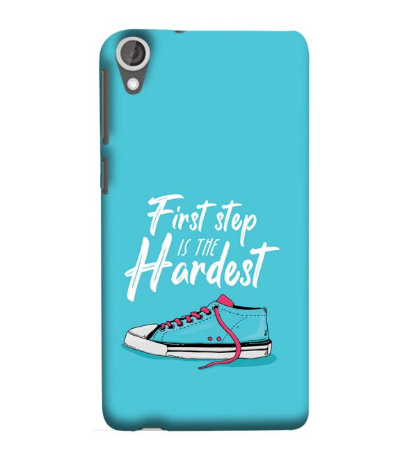 First Step is Hardest Back Cover for HTC Desire 825