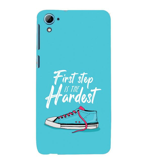 First Step is Hardest Back Cover for HTC Desire 826