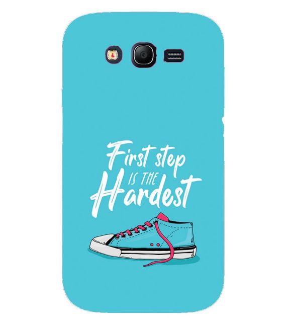 First Step is Hardest Back Cover for Samsung Galaxy Grand I9082 : Grand Neo : Grand Neo Plus