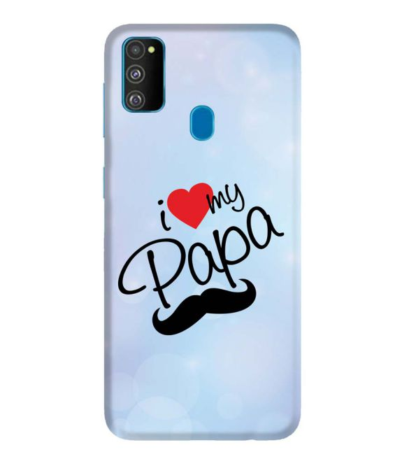 I Love My Papa Back Cover for Samsung Galaxy M30s