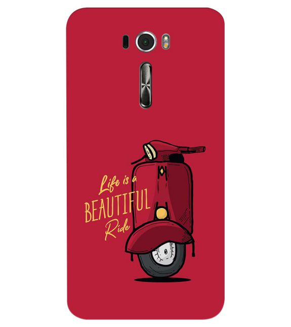 Life is Beautiful Ride Back Cover for Asus Zenfone 2 Laser ZE601KL