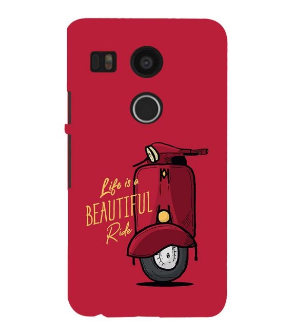 Life is Beautiful Ride Back Cover for Google Nexus 5X