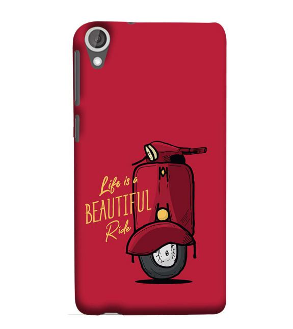 Life is Beautiful Ride Back Cover for HTC Desire 825
