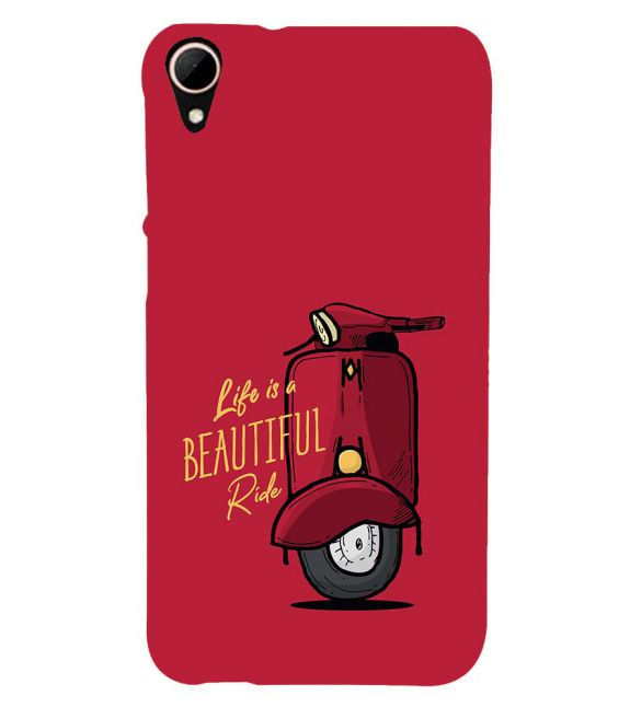 Life is Beautiful Ride Back Cover for HTC Desire 828