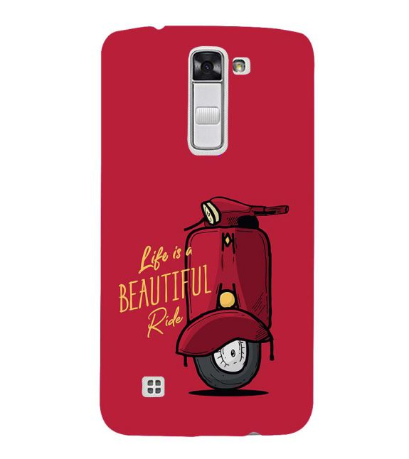 Life is Beautiful Ride Back Cover for LG K10