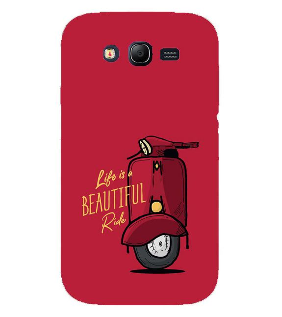 Life is Beautiful Ride Back Cover for Samsung Galaxy Grand I9082 : Grand Neo : Grand Neo Plus