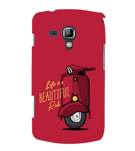 Life is Beautiful Ride Back Cover for Samsung Galaxy S Duos and S Duos 2