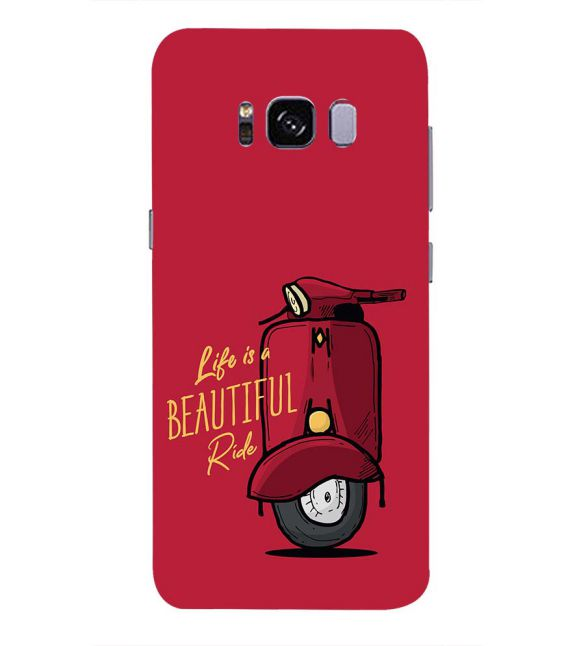 Life is Beautiful Ride Back Cover for Samsung Galaxy S8