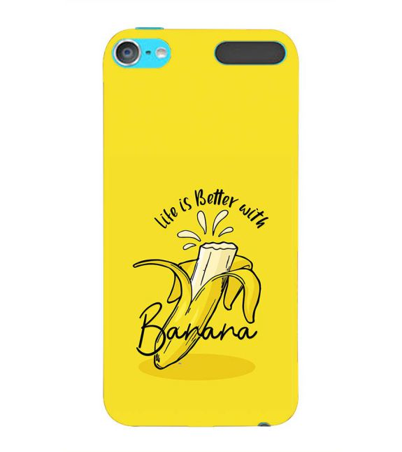 Life is Better with Banana Back Cover for Apple iPod Touch 6
