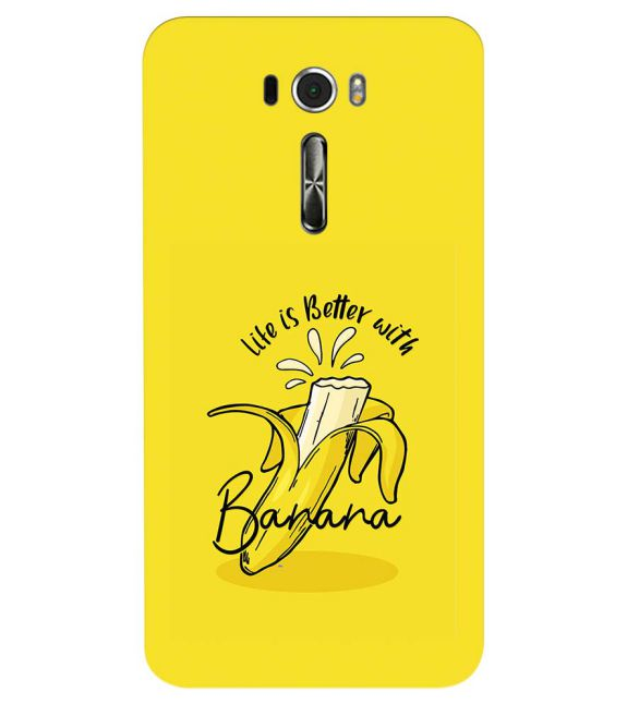 Life is Better with Banana Back Cover for Asus Zenfone 2 Laser ZE601KL