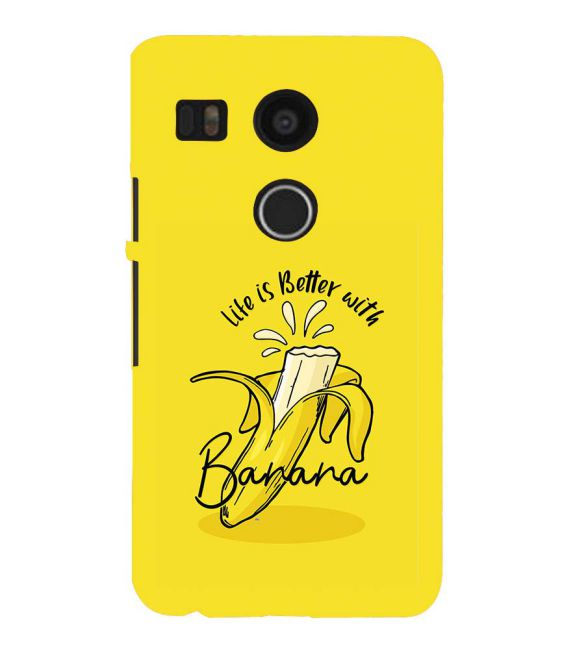 Life is Better with Banana Back Cover for Google Nexus 5X